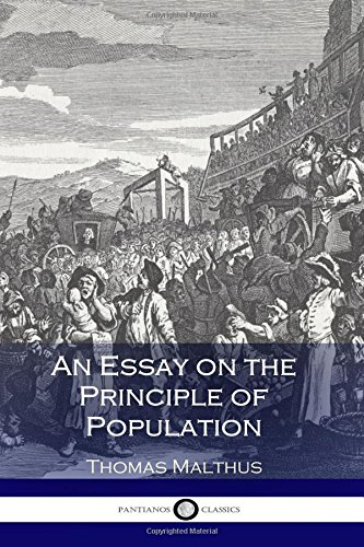 essay on the principle of population amazon There are many editions of an essay on the principle of population this edition would be useful if you would like to enrich your hungarian-english vocabulary, whether for self-improvement or for preparation in advanced of college examinations.