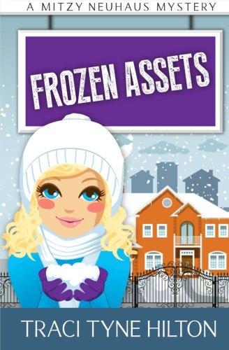 frozen-assets-a-mitzy-neuhaus-mystery-the-mizty-neuhaus-mysteries-volume-4