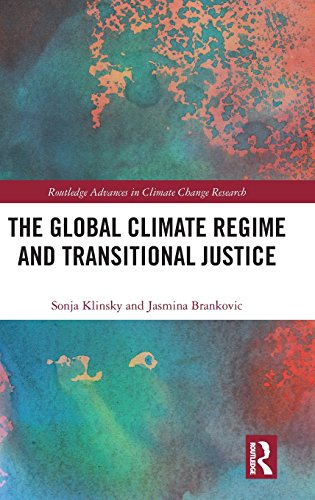 The Global Climate Regime And Transitional Justice  Routledge Advances In Climate Change Research