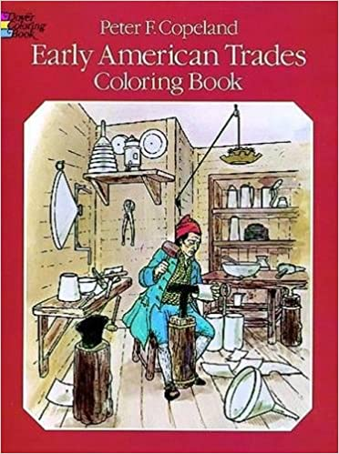 Early American Trades Coloring Book (Dover History Coloring Book ...