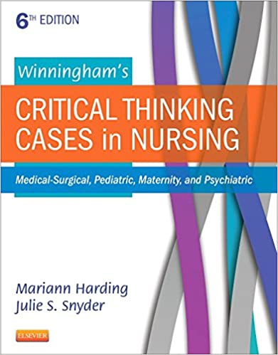 winninghams critical thinking cases in nursing 6th edition answer key