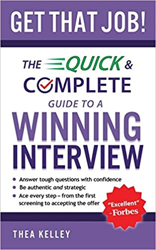Get That Job The Quick And Complete Guide To A Winning Interview