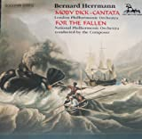 Bernard Herrmann: Moby Dick (Cantata) and For the Fallen