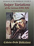 img - for Backbone of the Wehrmacht, Vol. II: Sniper Variations of the German K98k Rifle by Richard D. Law (1996-12-01) book / textbook / text book