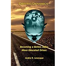 Driving Dynamics: Becoming s Better, Safer, More Educated Driver.