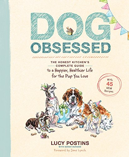 Dog Obsessed: The Honest Kitchen's Complete Guide to a Happier, Healthier Life for the Pup You ()