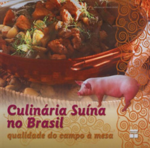 Culinaria Suina No Brasil. Qualidade Do Campo A Mesa