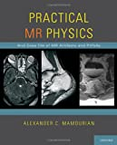 Practical Mr Physics, Mamourian, Alexander C. and Mamourian, Alexander, 0195372816