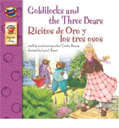 [ Goldilocks and the Three Bears/Ricitos de Oro y Los Tres Osos (Brighter Child: Keepsake Stories (Bilingual)) (English, Spanish) ] By Ransom, Candice F ( Author ) [ 2005 ) [ Paperback ]