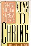 Keys to Caring, Robeert J. Kind, 0932870864