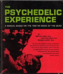 The psychedelic experience; a manual based on the Tibetan book of the dead / by Timothy Leary, Ralph Metzner and Richard Alpert