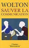 Sauver la communication par Wolton