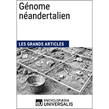 Génome néandertalien: Les Grands Articles d'Universalis (French Edition)