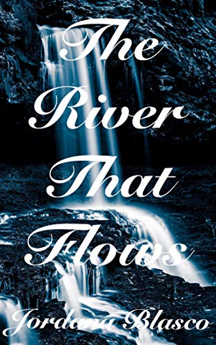 The River That Flows: A book about life, death and the Universe. (Them 1) by [Blasco, Jordana]