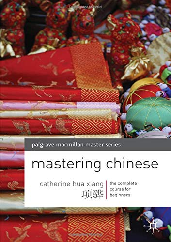 Mastering Chinese: The complete course for beginners (Palgrave Master: Languages)