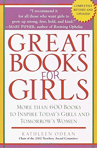 Great Books for Girls: More Than 600 Books to Inspire Today's Girls and Tomorrow's Women by Ballantine Books