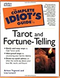 Complete Idiot's Guide to Tarot and Fortune-Telling, Arlene Tognetti and Lisa Lenard, 0028627377