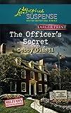 The Officer's Secret (Love Inspired Large Print Suspense)