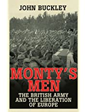Monty's Men: The British Army and the Liberation of Europe