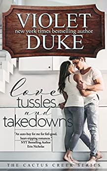 Love, Tussles, and Takedowns: Hudson & Lia (Cactus Creek Book 3) by [Duke, Violet]