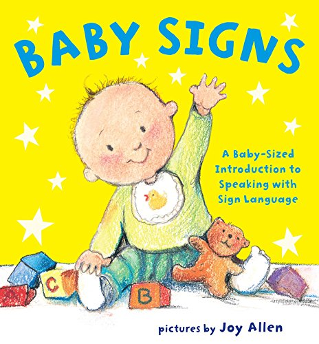 Baby Signs: A Baby-Sized Introduction to Speaking with Sign Language (Board Books For Infants)