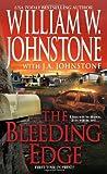 The Bleeding Edge, William W. Johnstone and J. A. Johnstone, 0786028076