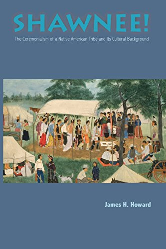 Shawnee! The Ceremonialism of a Native American Tribe and its Cultural Background