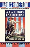 img - for Labor's Home Front: The American Federation of Labor during World War II by Andrew E. Kersten (2009-03-01) book / textbook / text book