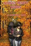 Alyssa's Beauty Within, Christopher C. Smith, 0990357309