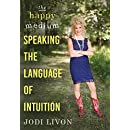 The Happy Medium: Speaking the Language of Intuition