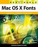 Real World Mac OS X Fonts, Sharon Zardetto Aker, 0321474015
