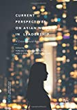 img - for Current Perspectives on Asian Women in Leadership: A Cross-Cultural Analysis book / textbook / text book
