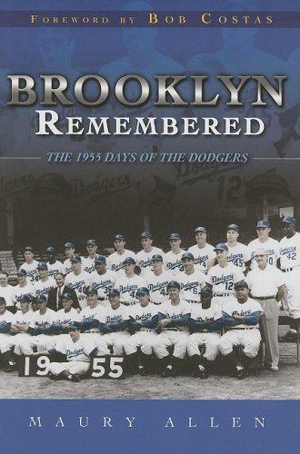 Brooklyn Team Baseball (Brooklyn Remembered: The 1955 Days of the Dodgers)