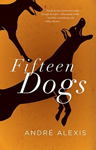 Fifteen Dogs by Alexis, Andre(April 14, 2015) Paperback