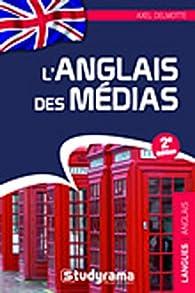 Anglais des médias par Axel Delmotte