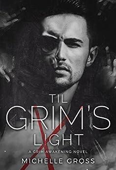 'Til Grim's Light (A Grim Awakening Book 2) by [Gross, Michelle]