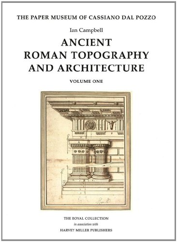Ancient Roman Topography And Architecture (Paper Museum of Cassiano Dal Pozzo)(Three Volumes)
