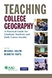 img - for Teaching College Geography: A Practical Guide for Graduate Students and Early Career Faculty (Association of American Geographers) by Association of American Geographers (2008-04-07) book / textbook / text book