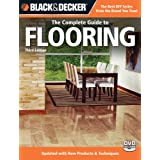 Black & Decker The Complete Guide to Flooring, 3rd Edition: Updated with new Products & Techniques