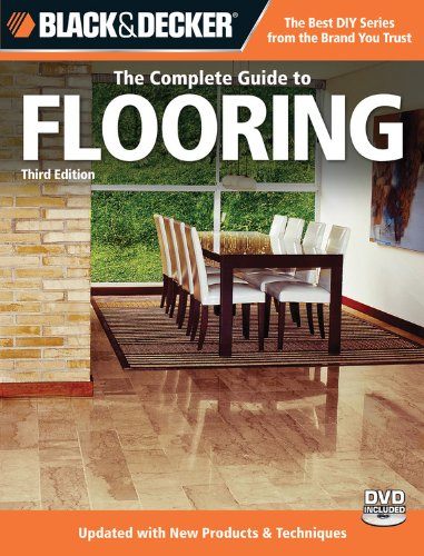 The Complete Guide to Flooring, 3rd Edition