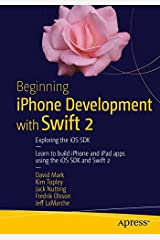 Beginning iPhone Development with Swift 2: Exploring the iOS SDK Paperback