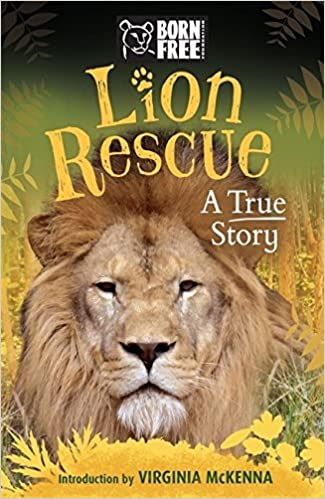 Born Free Lion Rescue: A True Story by Sara Starbuck (2016-05-05)