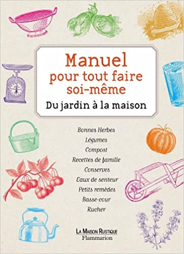 AmazonFr  Manuel Pour Tout Faire SoiMme  Du Jardin  La Maison