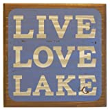 Live Love Lake Sign; 11x11 in. home decor sign with blue background