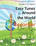 The Ruby Recorder Book of Tunes from Around the World, Amanda Oosthuizen, 149497214X