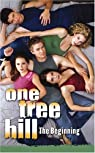 One Tree Hill, tome 1 : The Beginning par Markas