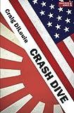 Crash Dive: a novel of the Pacific War (Volume 1)