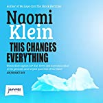 This Changes Everything: Capitalism vs the Climate | Naomi Klein