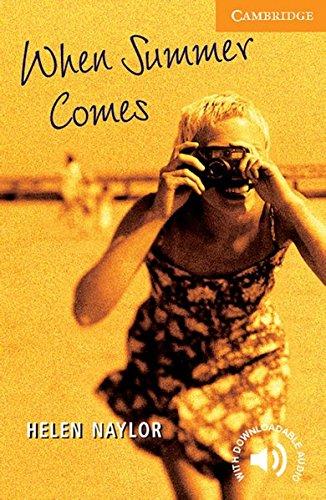 When Summer Comes: Englische Lektüre für das 3. Lernjahr. Paperback with downloadable audio (Cambridge English Readers)