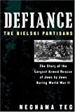 Defiance: The Bielski Partisans by Tec, Nechama (February 8, 1996) Paperback